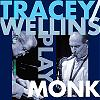 Tracey/Wellins - Play Monk